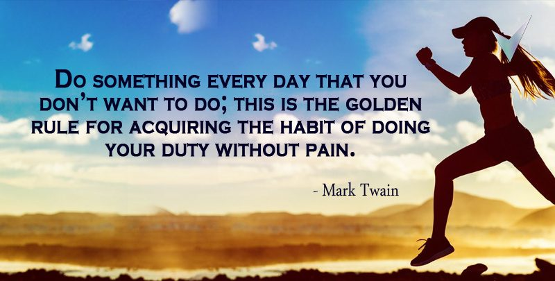 Do Something Every Day that You don't Want to Do