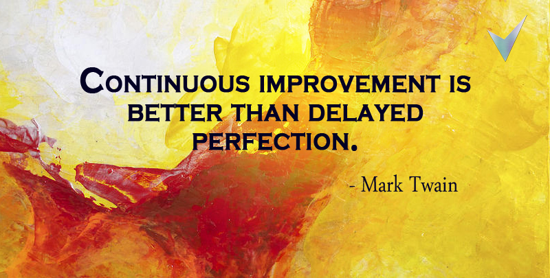 Continuous Improvement is Better than Delayed Perfection