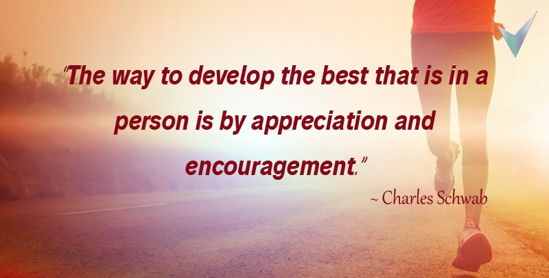 The Way to Develop the Best that is in a Person is by Appreciation