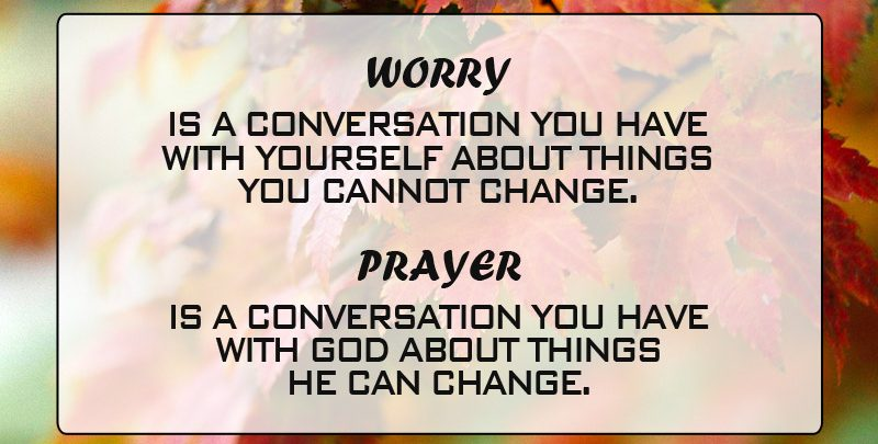 Worry is a Conversation You Have with Yourself Quote